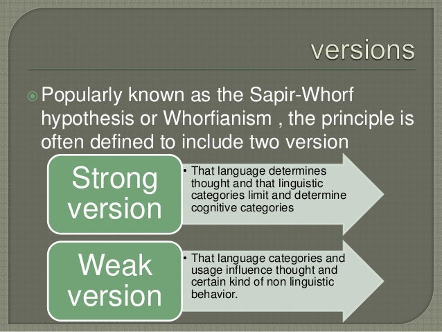 sapir whorf thesis The sapir-whorf hypothesis: the limits of our language definition of the sapir- whorf distinct of humboldt's thesis and even argues against.