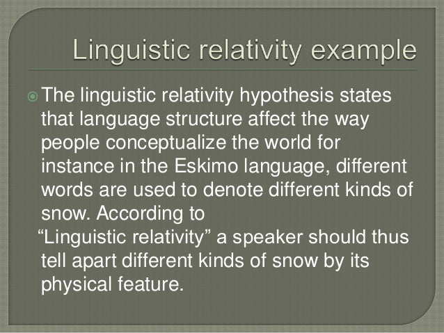 what is the linguistic relativity hypothesis 294 lucy l whorf(1956a,b) (hence the common designation of the linguistic relativity hypothesis as the sapir-whorfhypothesis) following boas (1966), both sa­.