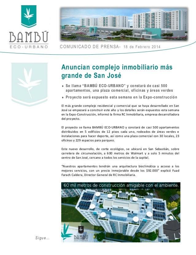 """COMUNICADO DE PRENSA- 18 de Febrero 2014  Anuncian complejo inmobiliario más grande de San José  Se llama """"BAMBÚ ECO-URBA..."""