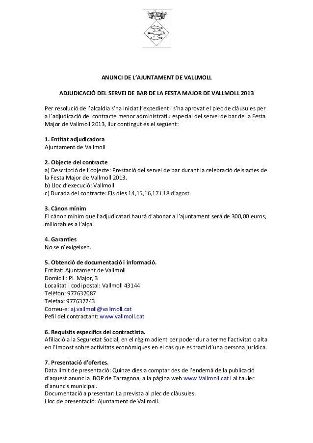 ANUNCI DE L'AJUNTAMENT DE VALLMOLLADJUDICACIÓ DEL SERVEI DE BAR DE LA FESTA MAJOR DE VALLMOLL 2013Per resolució de l'alcal...