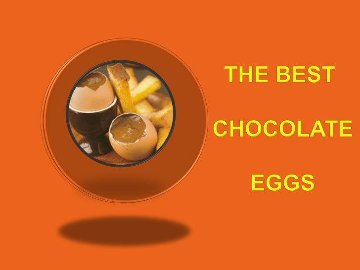 THE BEST<br /> CHOCOLATE<br /> EGGS<br />