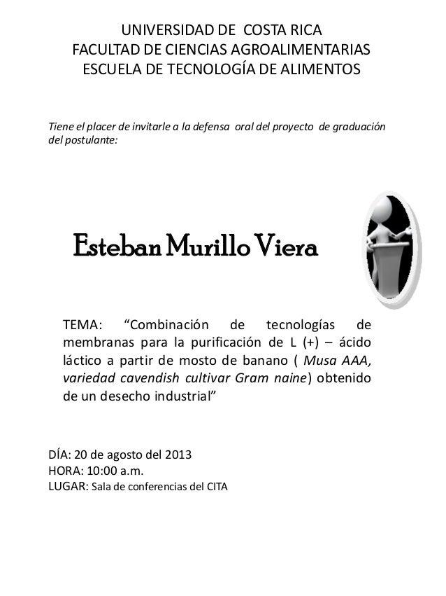 UNIVERSIDAD DE COSTA RICA FACULTAD DE CIENCIAS AGROALIMENTARIAS ESCUELA DE TECNOLOGÍA DE ALIMENTOS Tiene el placer de invi...