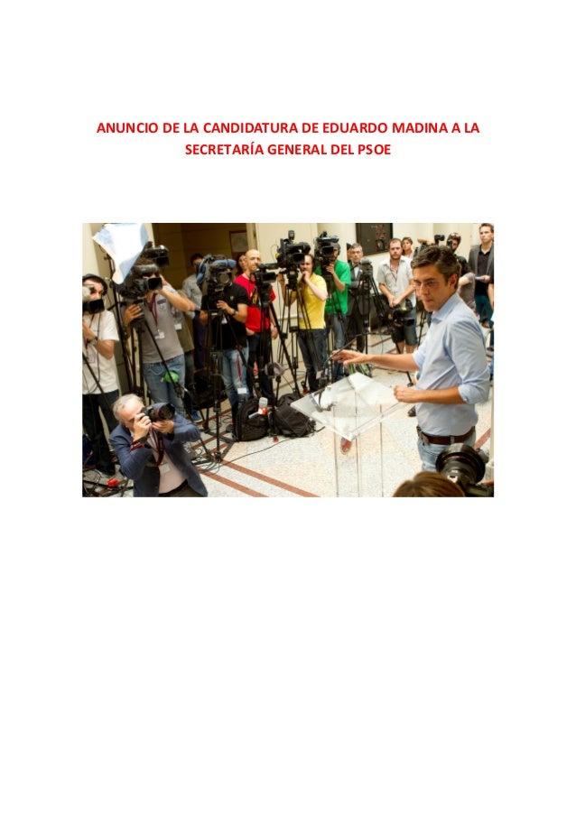 ANUNCIO DE LA CANDIDATURA DE EDUARDO MADINA A LA SECRETARÍA GENERAL DEL PSOE