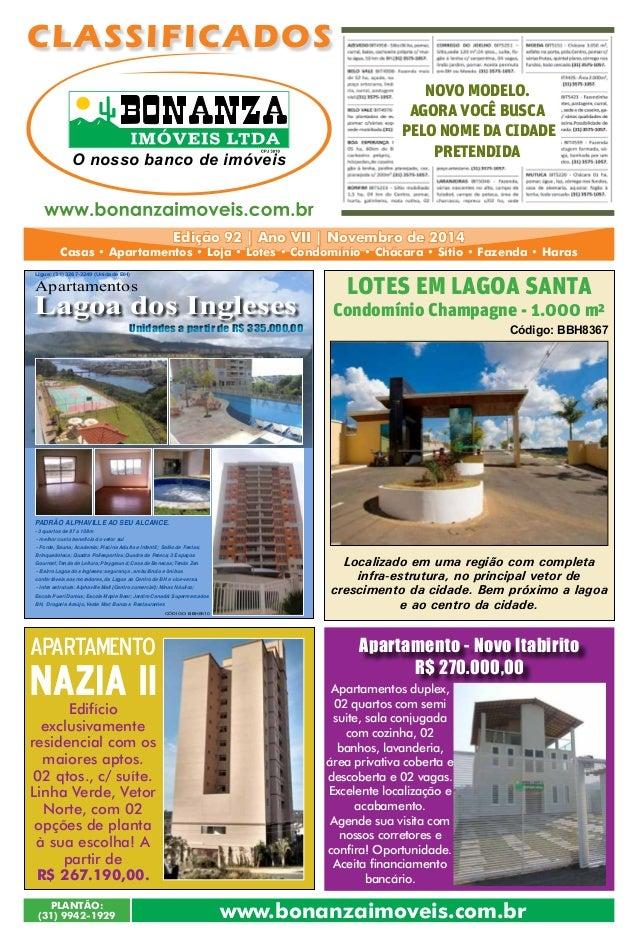 CLASSIFICADOS  O nosso banco de imóveis  Ligue: (31) 3267-2249 (Unidade BH)  Lagoa dos Ingleses  Unidades a partir de R$ 3...