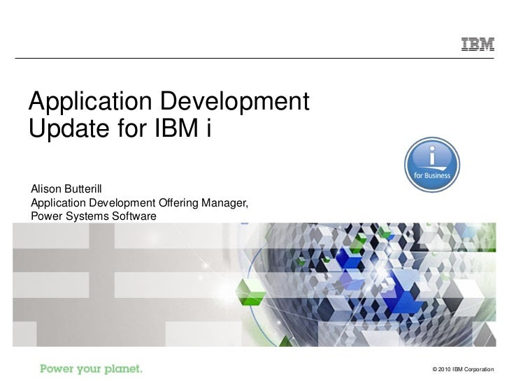 Application Development Update for IBM i  Alison Butterill Application Development Offering Manager, Power Systems Softwar...