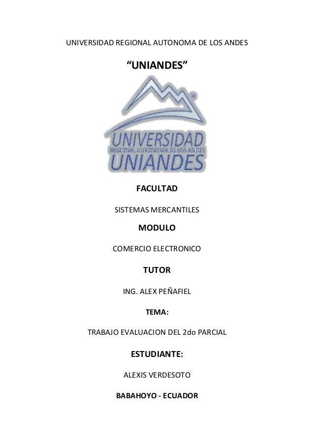 """UNIVERSIDAD REGIONAL AUTONOMA DE LOS ANDES             """"UNIANDES""""                FACULTAD           SISTEMAS MERCANTILES  ..."""