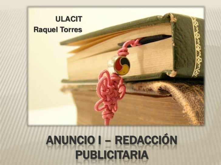 ULACIT<br />Raquel Torres<br />Anuncio I – Redacción publicitaria<br />