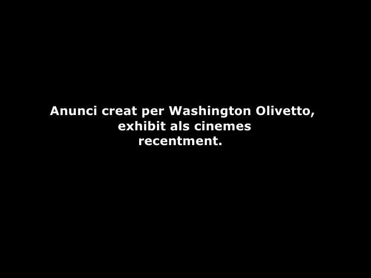 Anunci creat per Washington Olivetto, exhibit als cinemes recentment.