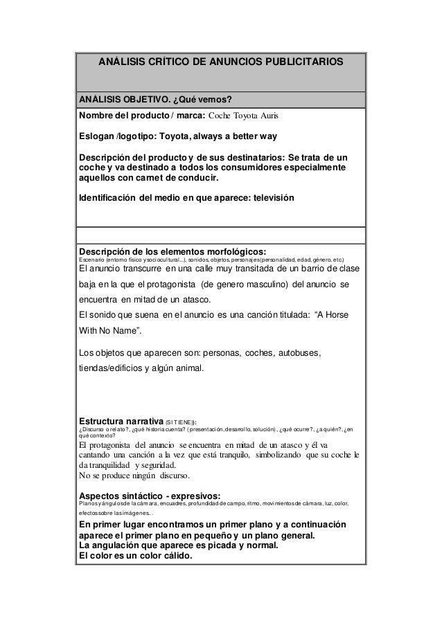 ANÁLISIS CRÍTICO DE ANUNCIOS PUBLICITARIOS ANÁLISIS OBJETIVO. ¿Qué vemos? Nombre del producto / marca: Coche Toyota Auris ...