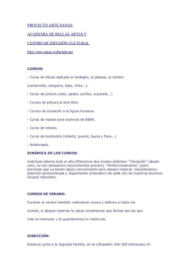 PROYECTO ARTE-SANASACADEMIA DE BELLAS ARTES YCENTRO DE DIFUSIÓN CULTURALhttp://arte-sanas.redtienda.netCURSOS:- Curso de d...
