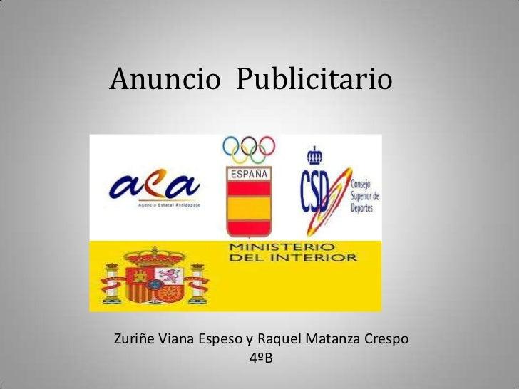 Anuncio PublicitarioZuriñe Viana Espeso y Raquel Matanza Crespo                    4ºB
