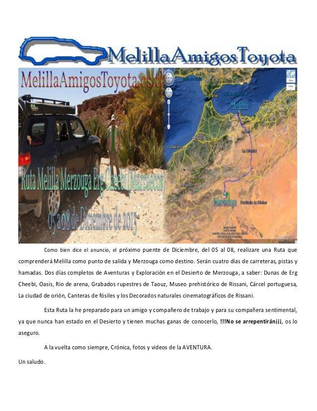 Como bien dice el anuncio, el próximo puente de Diciembre, del 05 al 08, realizare una Ruta que  comprenderá Melilla como ...