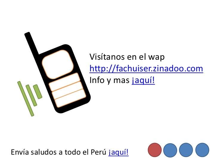 Visítanos en el wap                       http://fachuiser.zinadoo.com                       Info y mas ¡aquí!Envía saludo...