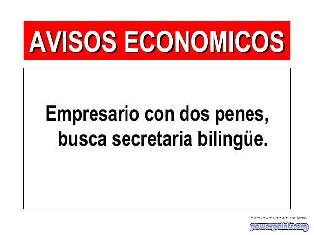 Empresario con dos penes, busca secretaria bilingüe. AVISOS ECONOMICOSAVISOS ECONOMICOS