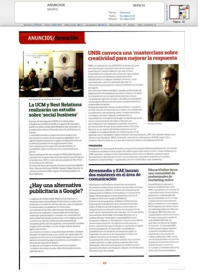 09/06/14ANUNCIOS MADRID Prensa: Quincenal Tirada: Sin datos OJD Difusión: Sin datos OJD Página: 62 Sección: OTROS Valor: 2...