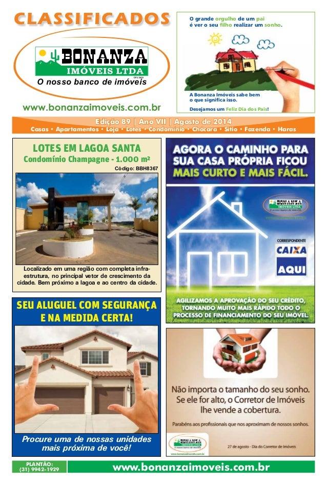 PLANTÃO: (31) 9942-1929 Edição 89 | Ano VII | Agosto de 2014 Casas • Apartamentos • Loja • Lotes • Condomínio • Chácara • ...