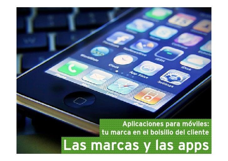 Aplicaciones para móviles:      tu marca en el bolsillo del cliente  Las marcas y las apps
