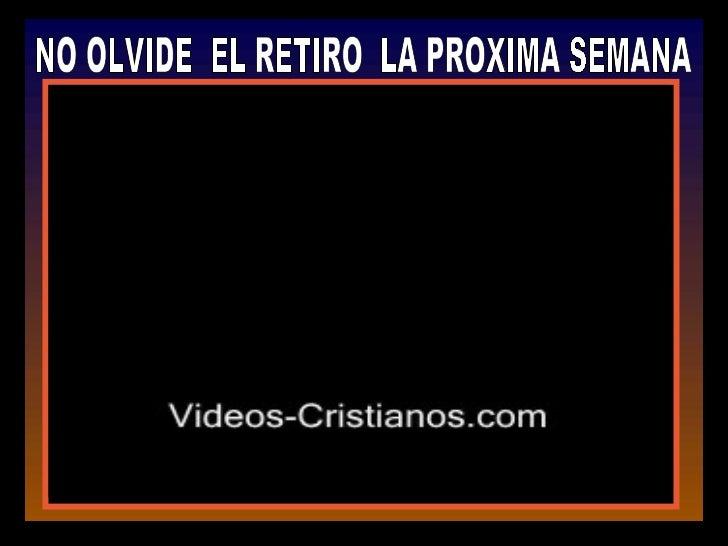 NO OLVIDE  EL RETIRO  LA PROXIMA SEMANA
