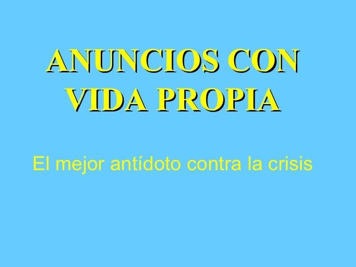 ANUNCIOS CON  VIDA PROPIAEl mejor antídoto contra la crisis