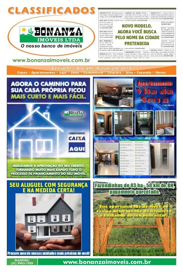 CLASSIFICADOS  O nosso banco de imóveis  Seu AlugueL com Segurança  E na medida certa!  Procure uma de nossas unidades mai...
