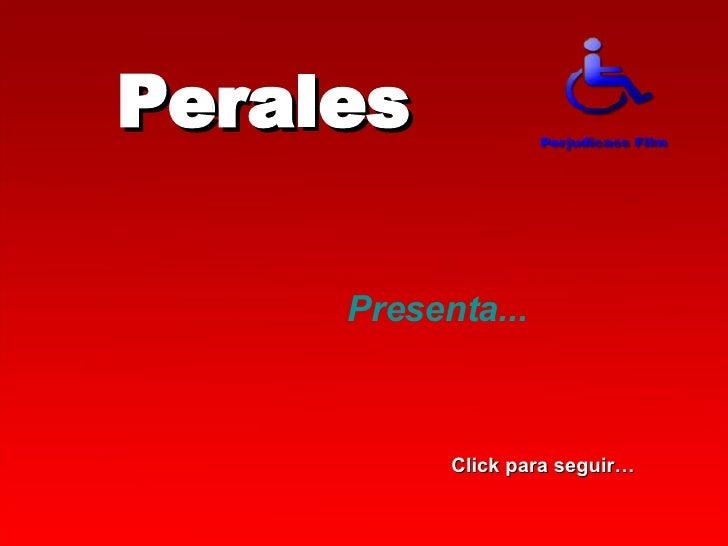 Perales Presenta... Click para seguir…
