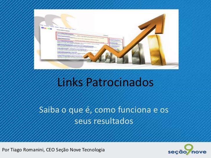 Links Patrocinados                Saiba o que é, como funciona e os                         seus resultadosPor Tiago Roman...
