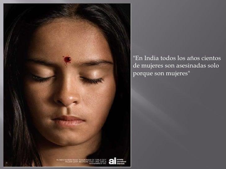"""""""En India todos los años cientos de mujeres son asesinadas solo porque son mujeres"""""""