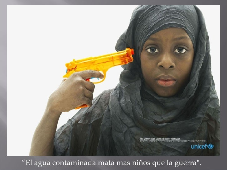 """ El agua contaminada mata mas niños que la guerra""."