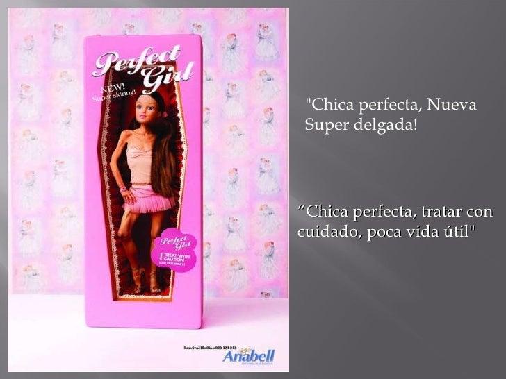 """""""Chica perfecta, Nueva Super delgada! """" Chica perfecta, tratar con cuidado, poca vida útil"""""""
