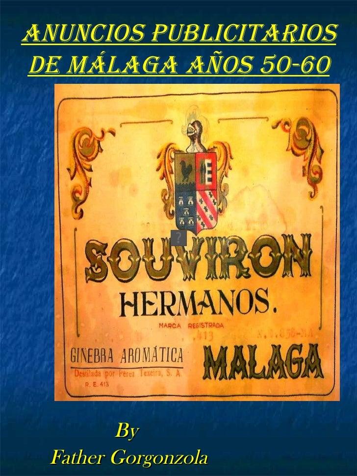 By  Father Gorgonzola ANUNCIOS PUBLICITARIOS DE MÁLAGA AÑOS 50-60