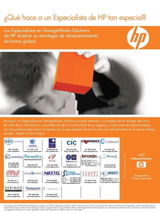 ¿Qué hace a un Especialista de HP tan especial? Busque a un Especialista en StorageWorks Solutions cuando necesite a un ex...