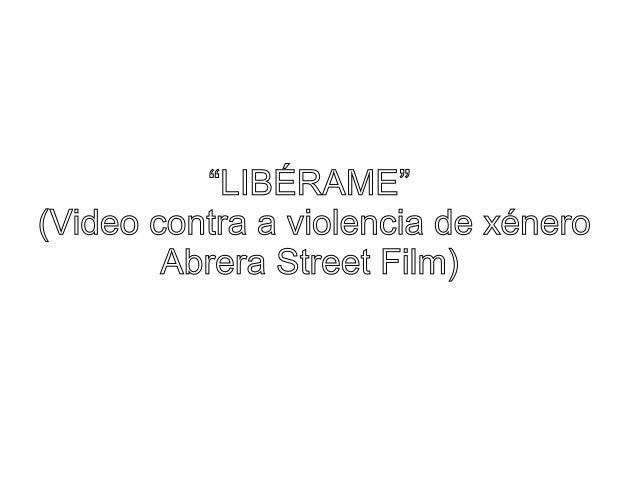 """LIBÉRAME"" (Video contra a violencia de xénero Abrera Street Film)"