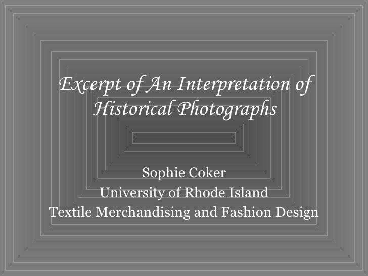 Excerpt of An Interpretation of Historical Photographs Sophie Coker University of Rhode Island Textile Merchandising and F...