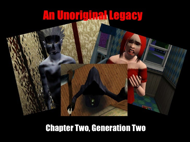 Chapter Two, Generation Two An Unoriginal Legacy