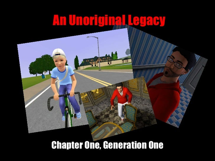 An Unoriginal Legacy Chapter One, Generation One