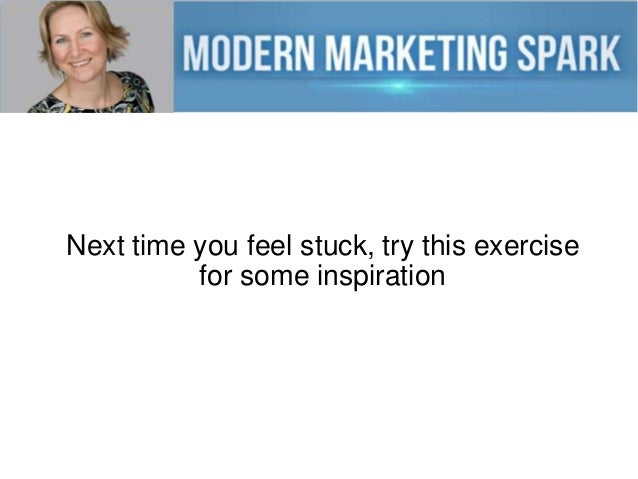 Next time you feel stuck, try this exercise for some inspiration