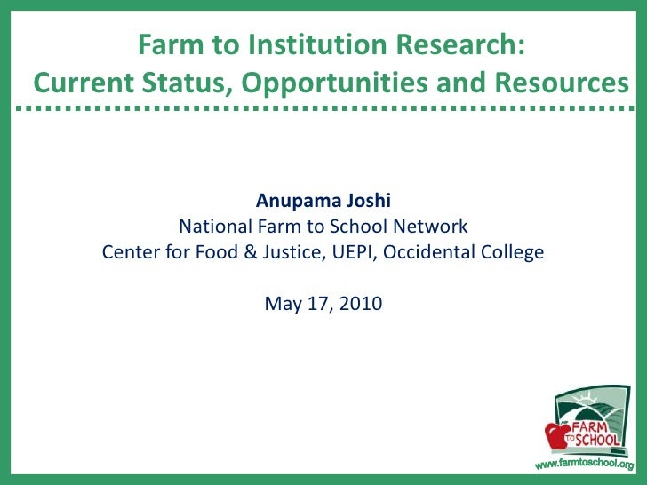 Farm to Institution Research: Current Status, Opportunities and Resources<br />Anupama Joshi<br />National Farm to School ...