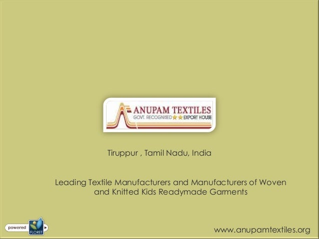 Tiruppur , Tamil Nadu, IndiaLeading Textile Manufacturers and Manufacturers of Woven         and Knitted Kids Readymade Ga...