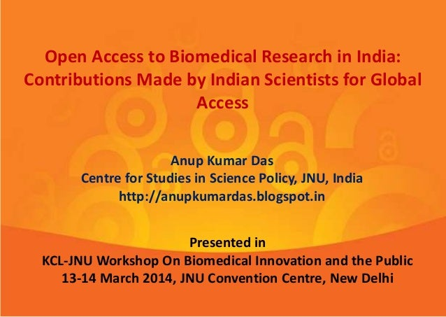 Open Access to Biomedical Research in India: Contributions Made by Indian Scientists for Global Access Anup Kumar Das Cent...