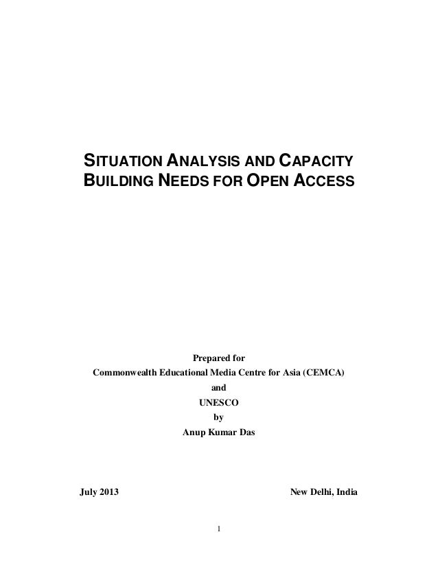 1 SITUATION ANALYSIS AND CAPACITY BUILDING NEEDS FOR OPEN ACCESS Prepared for Commonwealth Educational Media Centre for As...
