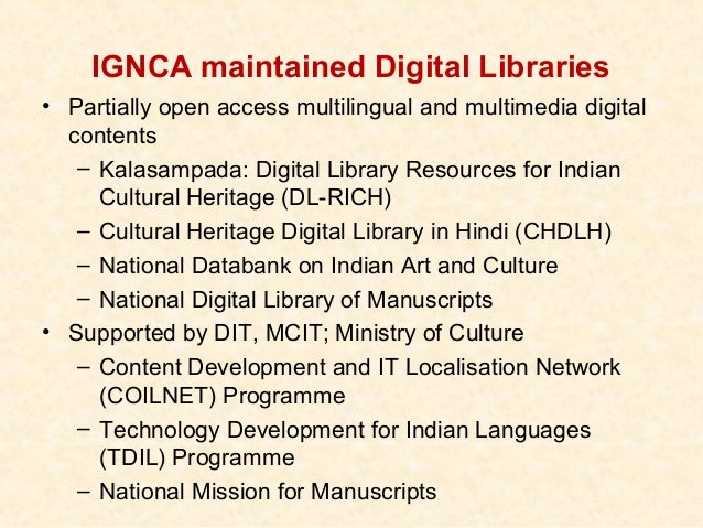 IGNCA maintained Digital Libraries• Partially open access multilingual and multimedia digital  contents   – Kalasampada: D...