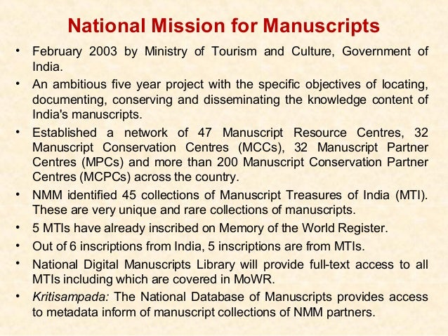 National Mission for Manuscripts•   February 2003 by Ministry of Tourism and Culture, Government of    India.•   An ambiti...