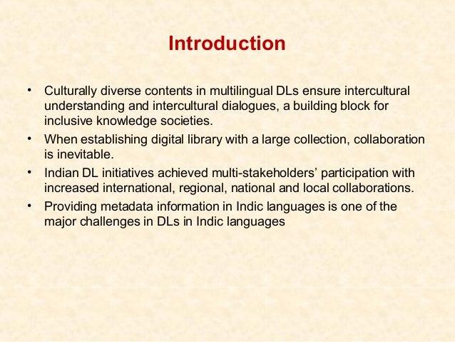 Introduction•   Culturally diverse contents in multilingual DLs ensure intercultural    understanding and intercultural di...