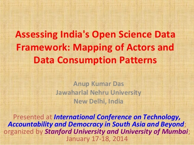 Assessing India's Open Science Data Framework: Mapping of Actors and Data Consumption Patterns Anup Kumar Das Jawaharlal N...