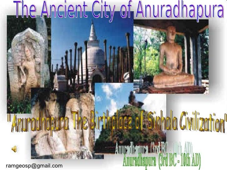 "Anuradhapura (3rd BC - 10th AD) The Ancient City of Anuradhapura ""Anuradhapura The Birthplace of Sinhala Civilizatio..."