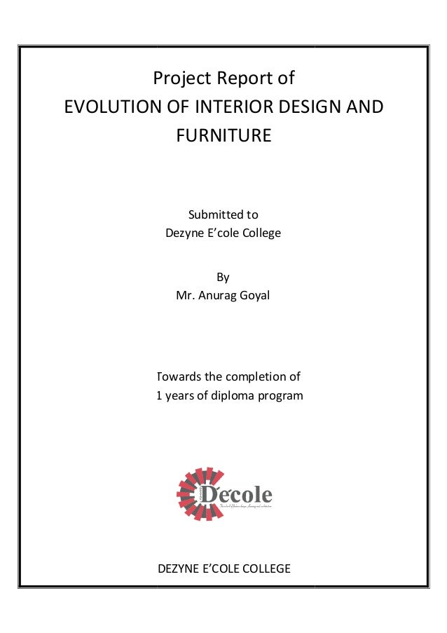 Project Report of EVOLUTION OF INTERIOR DESIGN AND Towards the completion  of 1 years of diploma ...
