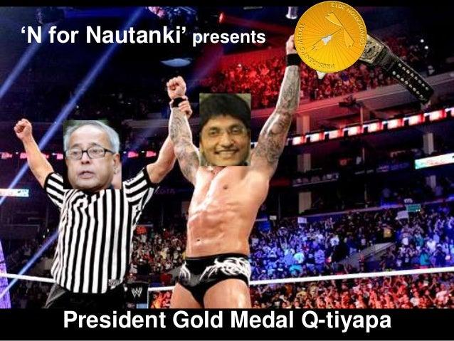 'N for Nautanki' presents  President Gold Medal Q-tiyapa