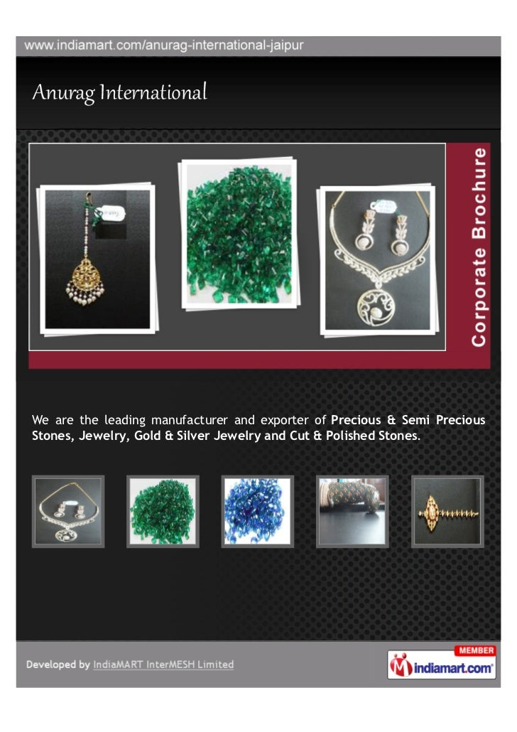 We are the leading manufacturer and exporter of Precious & Semi PreciousStones, Jewelry, Gold & Silver Jewelry and Cut & P...