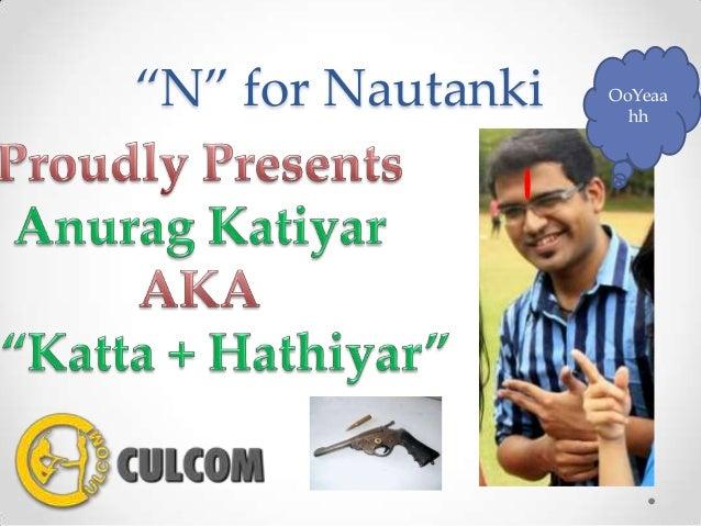 """N"" for Nautanki OoYeaa hh"