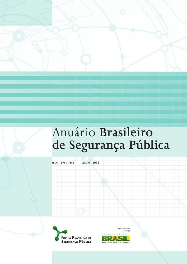 Anuário Brasileirode Segurança PúblicaISSN   1983-7364   ano 6 2012